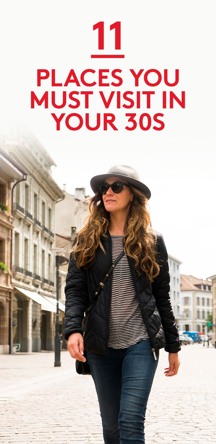 11 Places You Must Visit in Your 30s | With help from a handful of seasoned travel experts, we chose the best trips to take in your 30s, whether you're looking to sample fine Malbec, hike Machu Picchu, or clock in some spa time. Each offers rich opportunities for seeing the world—and yourself—from a wholly new vantage point.