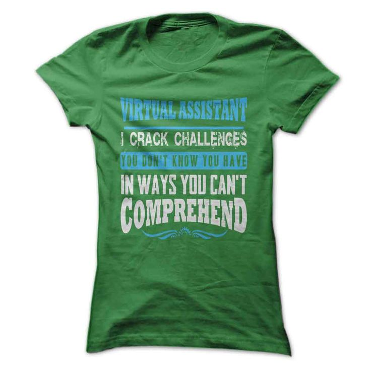 Virtual Assistant T-Shirts - VAs, let people know what you can do for them! I Crack Challenges You Dont Know You Have in Ways You Cant Comprehend #VirtualAssistants #VirtualAssistant #VA