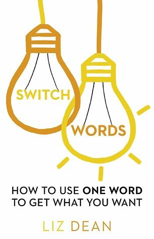 In her book, left, Liz Dean, right, outlines the theory behind switch words and list over 200 that you can use