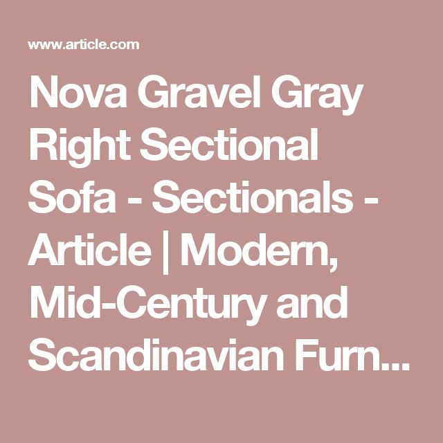 Nova Gravel Gray Right Sectional Sofa - Sectionals - Article | Modern, Mid-Century and Scandinavian Furniture