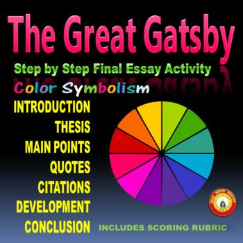 an analysis of the color symbolism in the great gatsby D white: white usually symbolizes purity gatsby lives in a great white mansion and wears white or pink suits, representing his innocence and pure heart the color white is also used by fitzgerald to describe daisy's superficiality white is a symbol of purity and innocence, and daisy first appears to be pure daisy itself has pure white petals but a.