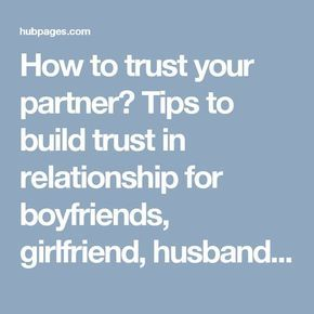 How to trust your partner? Tips to build trust in relationship for boyfriends, girlfriend, husbands and wives