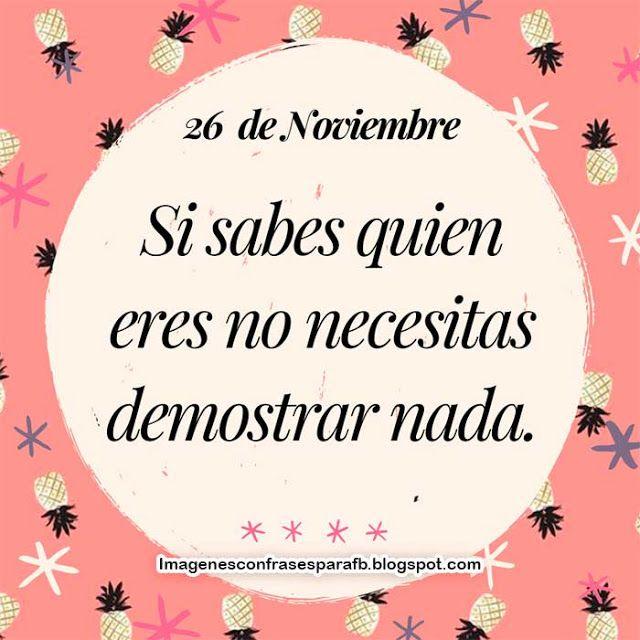 Frase del Día 26 de Noviembre - Cada dia una frase que te identificará # Frases #Quotes #Frasesdiarias | Palabras de reflexion, Frase del día, Frases  sabias