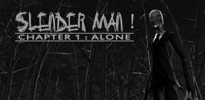 Slender Man! Chapter 1: Alone v4.01 - Frenzy ANDROID - games and aplications