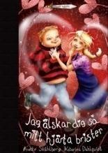 Jag älskar dig så mitt hjärta brister - Anette Skåhlberg, 65 kr