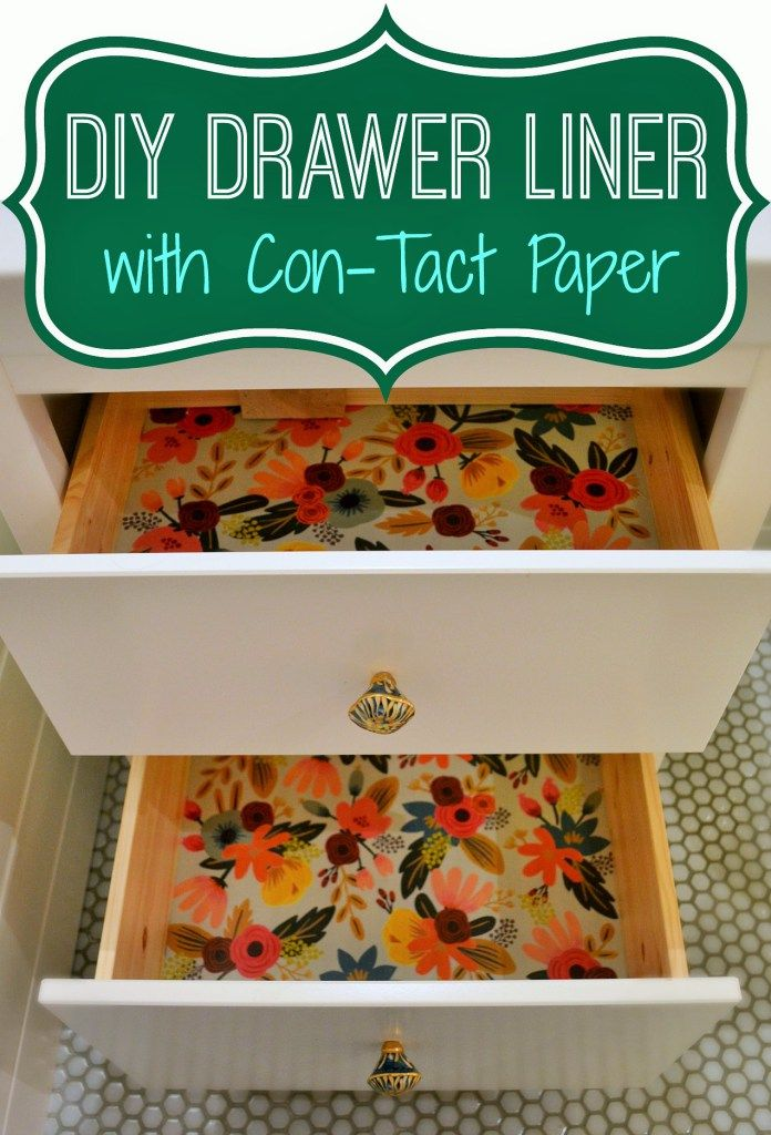 Make any paper into water-resistant drawer liner by adding clear Con-Tact paper