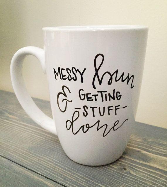 Messy Bun Mug. Cute Mug. Getting Stuff by KellyCastleCreations