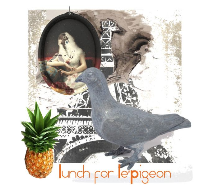 Le' Pigeon loves pineapple for lunch by caledoniamoods on Polyvore featuring polyvore and art