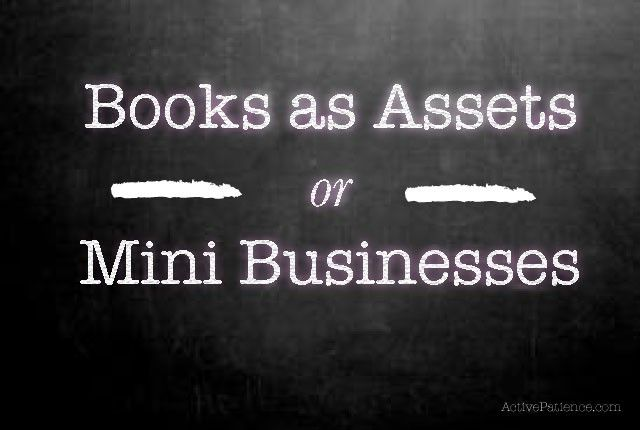 Books-as-Assets-or-Mini-Businesses