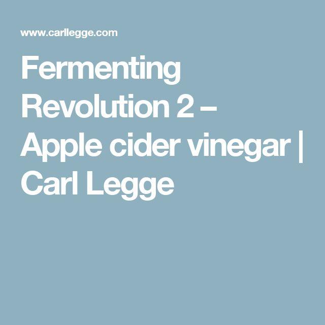 Fermenting Revolution 2 – Apple cider vinegar | Carl Legge