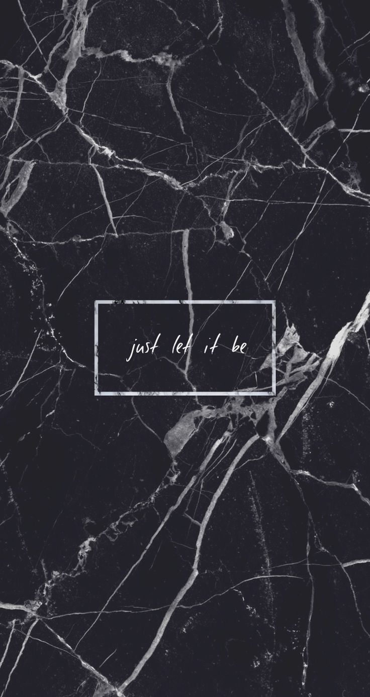 Black marble just let it be quote grunge tumblr aesthetic iphone background wallpaper quotes pinterest grunge marbles and wallpaper