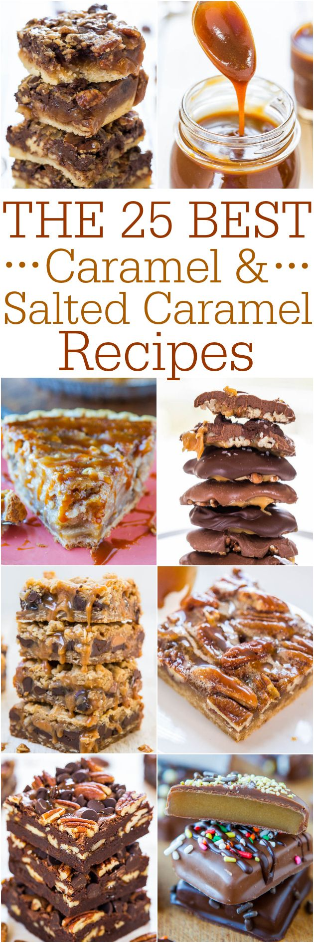 The 25 Best Caramel and Salted Caramel Recipes - The tried-and-true favorites are all here! If you need a caramel recipe, this collection has you covered!!