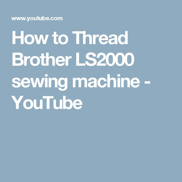 How To Thread Brother LS40 Sewing Machine YouTube Craft Ideas Mesmerizing How To Thread A Brother Ls2000 Sewing Machine