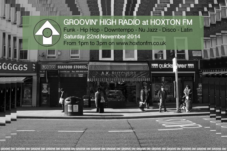 Debut show on Hoxton Fm.  Debut show on Hoxton Fm. http://www.mixcloud.com/GroovinHighCollective/groovin-high-radio-hoxton-fm-01/ Photo & Design by A. Rojo