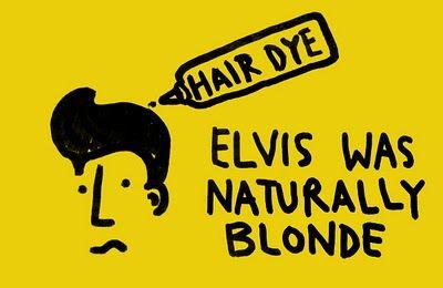 Elvis was a blonde