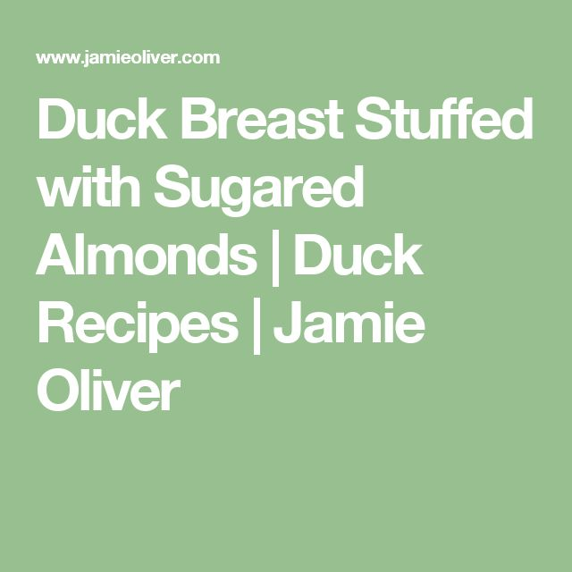 Duck Breast Stuffed with Sugared Almonds | Duck Recipes | Jamie Oliver