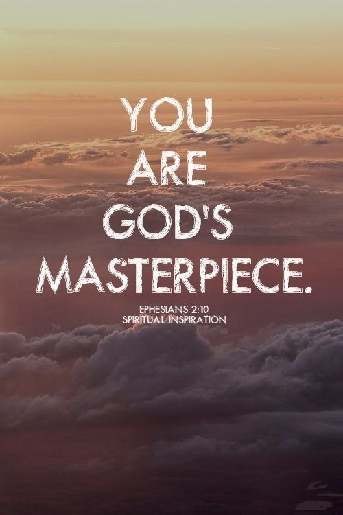 You are Beautifully and Wonderfully made. You are God's Masterpiece. Blessing: God has created you as a gift to God's own self, and God is intent on your being a channel of God's blessing. It's of your essence. This is what you've been created to be: a blessing to God and a blessing of God. -Br. Curtis Almquist, Society of Saint John the Evangelist