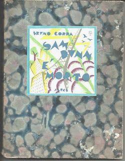 Sam Dun è morto, di B.Corra illustrato da A.Ginna. Due esponenti di primo piano del futurismo italiano. Edizione Alpes 1928. In vendita a 20 euro. Visita www.ilsolaiodiottone.blogspot.it