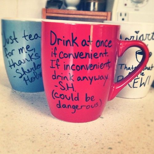 Homemade Sherlock mugs. Just tea for me, thanks. Drink at once if convenient. If inconvenient, drink anyway. Moriar Tea. That's what people BREW!