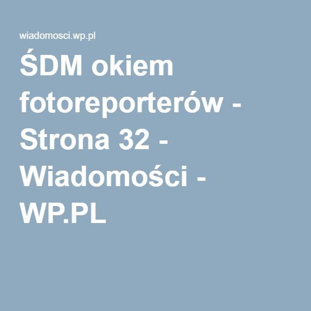 ŚDM okiem fotoreporterów - Strona 32 - Wiadomości - WP.PL