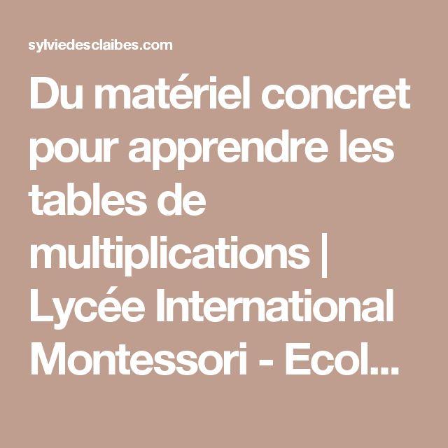 Du matériel concret pour apprendre les tables de multiplications | Lycée International  Montessori - Ecole Athéna - Le blog de Sylvie d'Esclaibes.