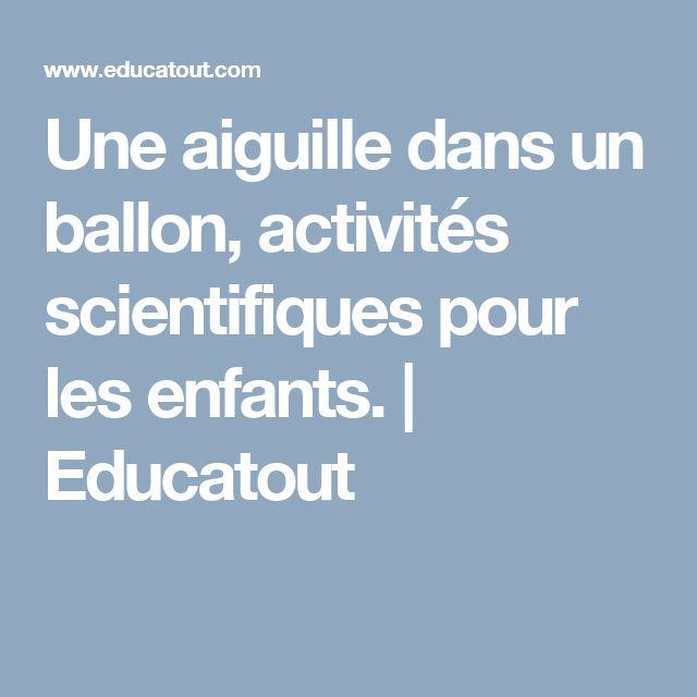 Une aiguille dans un ballon, activités scientifiques pour les enfants. | Educatout