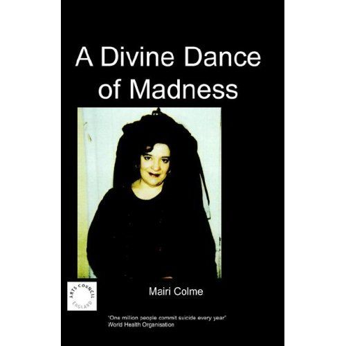 A Divine Dance of Madness  by Mairi Colme  Pages: 488  Key Themes: spirituality, mental health system, sectioning and secure units, manic depression, bi-polar disorder .  Go ere for more info http://chipmunkapublishing.co.uk/subdomains/Test%20Home/?page_id=324