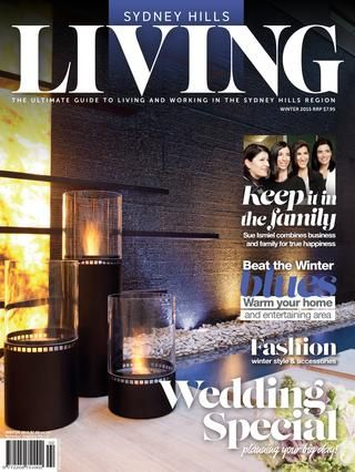 Sydney Hills Living Winter 2015  The premium Sydney Hills Magazine for those interested in the Hills region of Sydney, New South Wales, Australia
