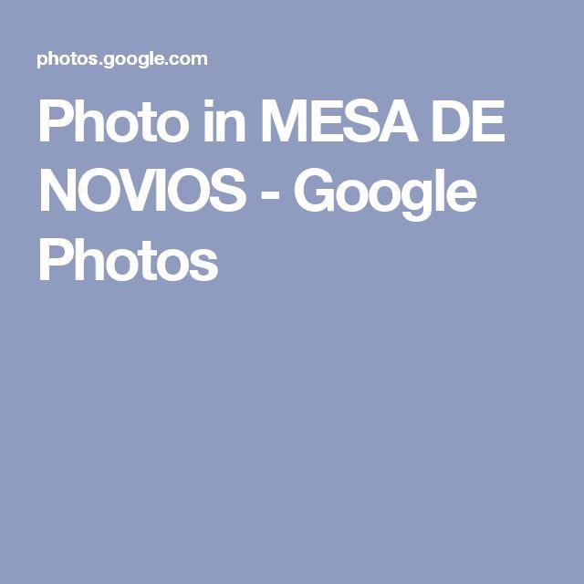 Photo in MESA DE NOVIOS - Google Photos
