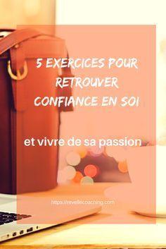 5 exercices concrets à mettre en place facilement pour retrouver confiance en soi, passer à l'action, se sentir légitime, vivre de son activité