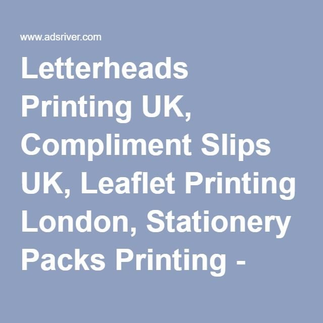 Letterheads Printing UK, Compliment Slips UK, Leaflet Printing London, Stationery Packs Printing - UK, free classifieds - Freeads | free ads | Classified ads  Call Now on 020 800 46 800. Visit Us At http://printpedia.co.uk/