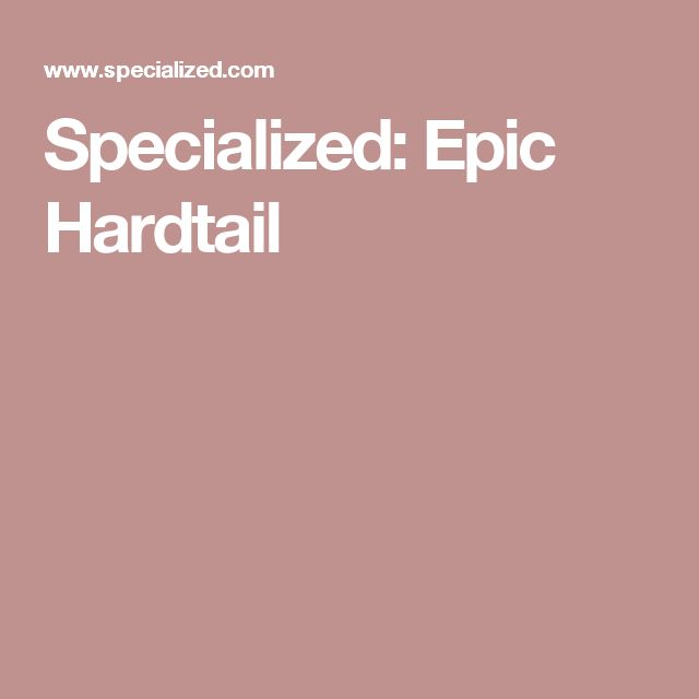 Specialized: Epic Hardtail