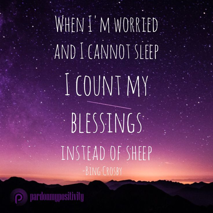 When I'm worried and cannot sleep I count my Blessings instead of sheep. -Bing Crosby #quote #nightquote #PardonMyPositivity