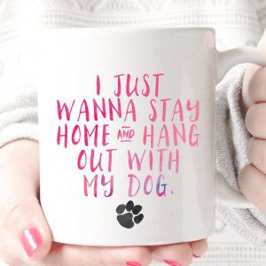 I Just Wanna Stay Home and Hang Out With My Dog Mug – Fox and Clover