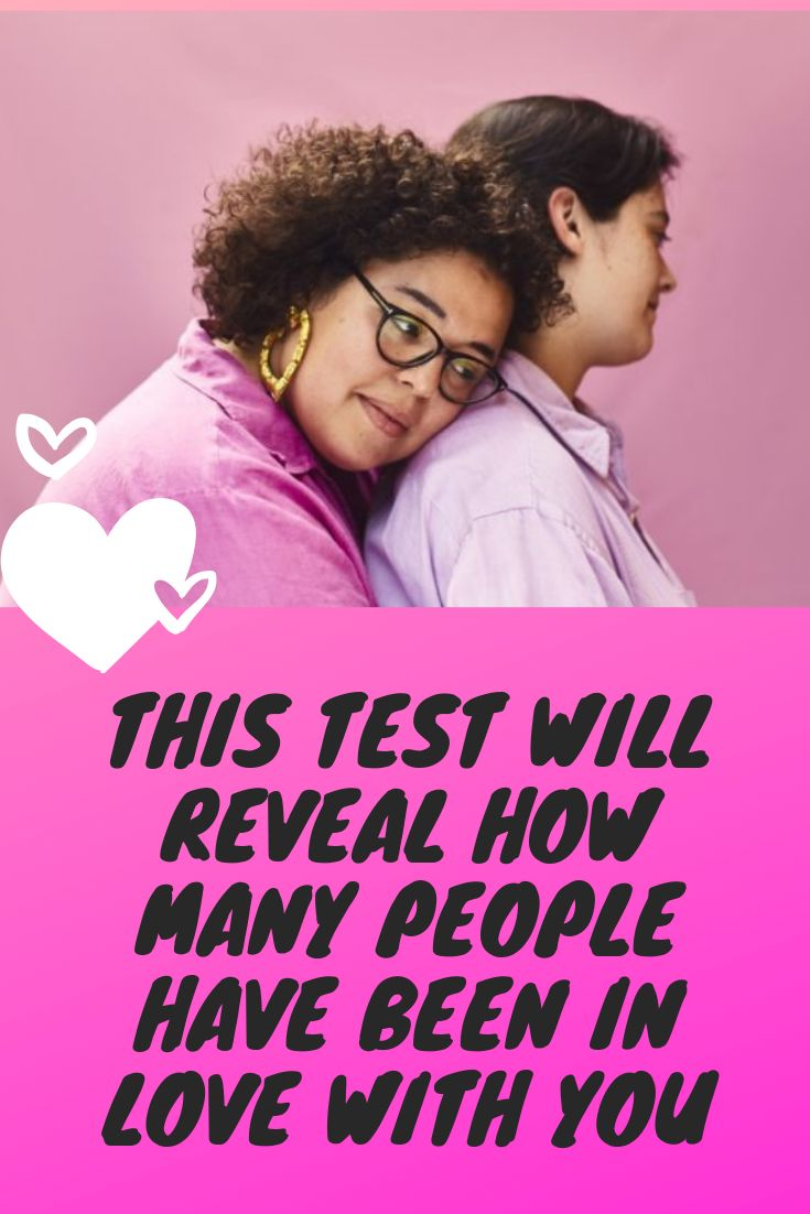 This Test Will Reveal How Many People Have Been in Love With You #Reveal #Many #people #Love #Question ##quiz #Interesting