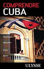 Comprendre Cuba, éd. Ulysse, $17.95