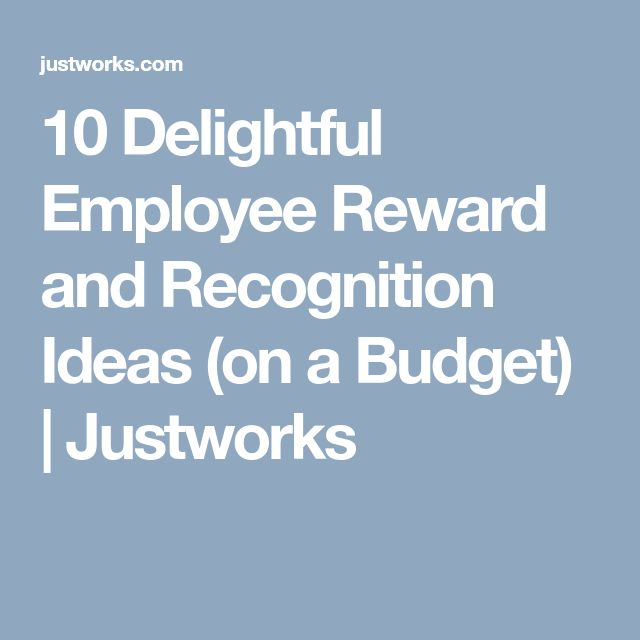 10 Delightful Employee Reward and Recognition Ideas (on a Budget) | Justworks