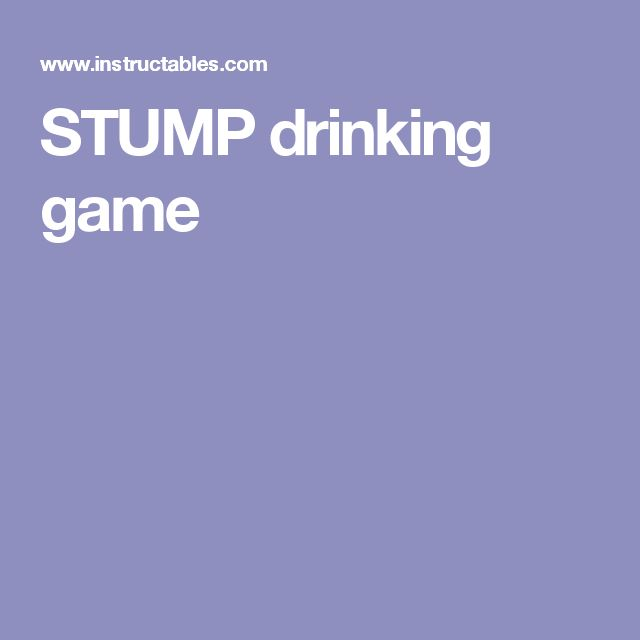STUMP drinking game