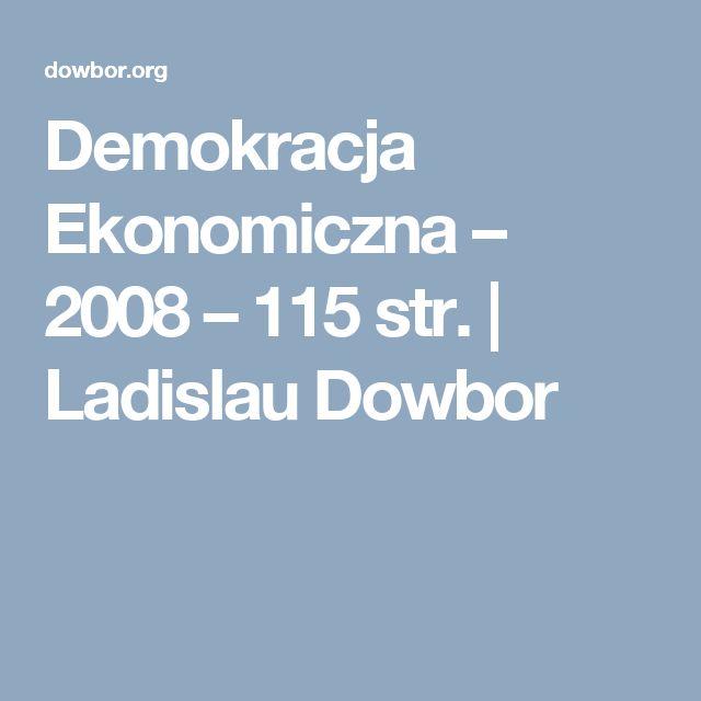 Demokracja Ekonomiczna – 2008 – 115 str. | Ladislau Dowbor