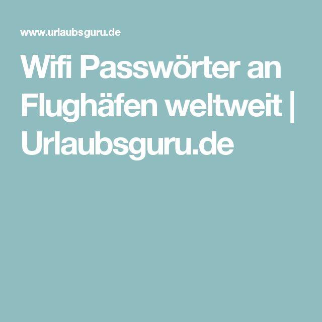 Wifi Passwörter an Flughäfen weltweit   Urlaubsguru.de