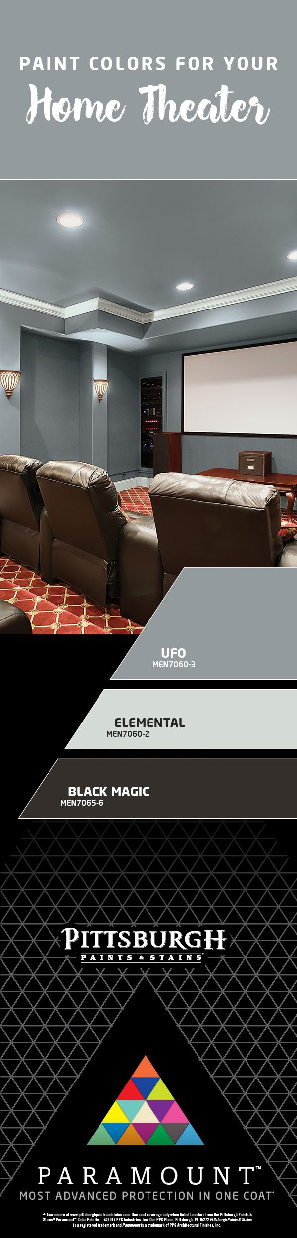 Ultimate Home Theater | Layer dark wall colors to create the optimal space for watching movies, TV or the big game.  We've expertly selected colors that set the mood for, and provide the perfect surrounding for showtime.  Bring this look to life in your home with Pittsburgh Paints & Stains Paramount™ Paint.