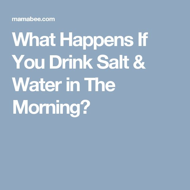What Happens If You Drink Salt & Water in The Morning?