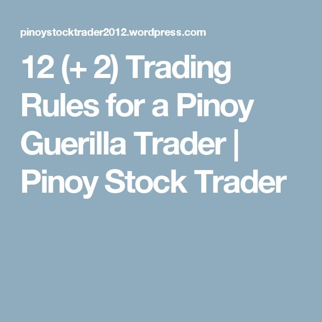 12 (+ 2) Trading Rules for a Pinoy Guerilla Trader | Pinoy Stock Trader