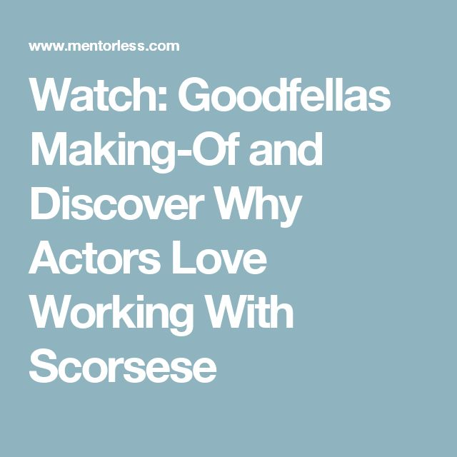 Watch: Goodfellas Making-Of and Discover Why Actors Love Working With Scorsese