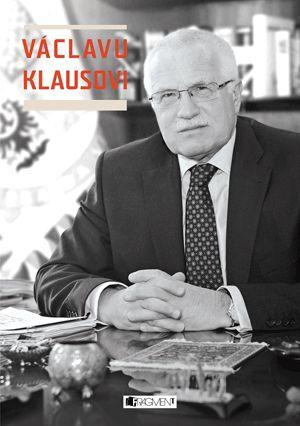 Václavu Klausovi | www.fragment.cz