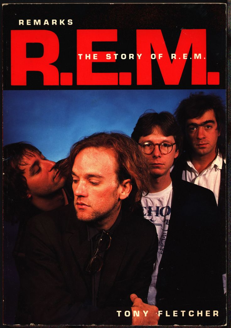 Remarks: The Story of R.E.M.,Tony Fletcher, Bill Berry, Michael Stipe, American Rock and Roll in the 1980s,