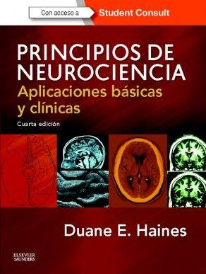 """""""Principios de neurociencia : aplicaciones básicas y clínicas : cuarta edición"""" / [editado por Duane E. Haines]. Barcelona : Elsevier Science, cop. 2013. Matèries : Neurociències; Sistema nerviós; Neuroanatomia; Neurobiologia. #nabibbell"""