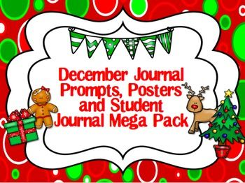 December Journal Prompts & Student Journal Includes December prompt calendar, posters with daily prompts and a student printable journal. A great way to get your students thinking about the holidays. Prompts include opinion, informational and creative writing topics!