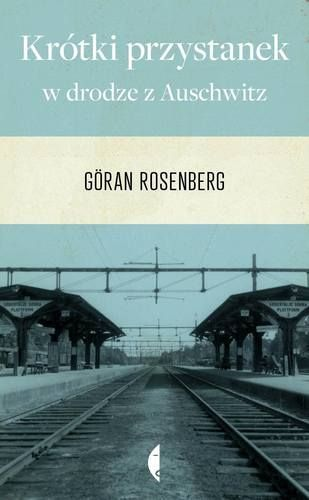Krótki przystanek w drodze z Auschwitz-Rosenberg Goran
