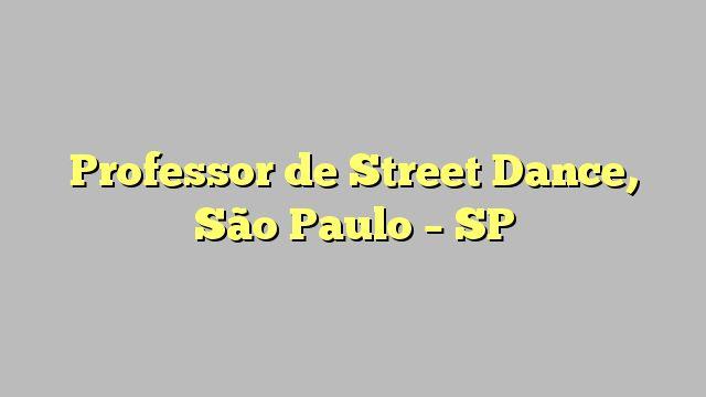 Professor de Street Dance, São Paulo - SP